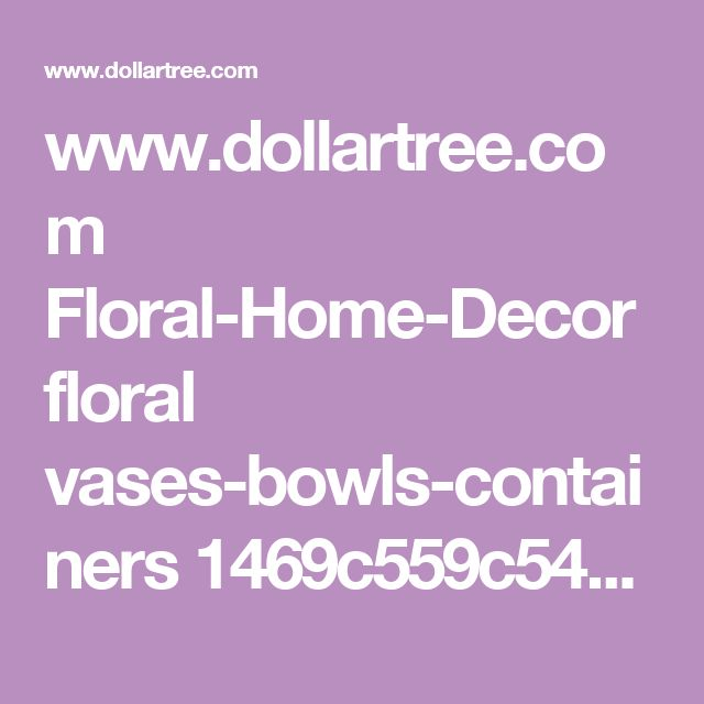www.dollartree.com Floral-Home-Decor floral vases-bowls-containers 1469c559c543 index.cat