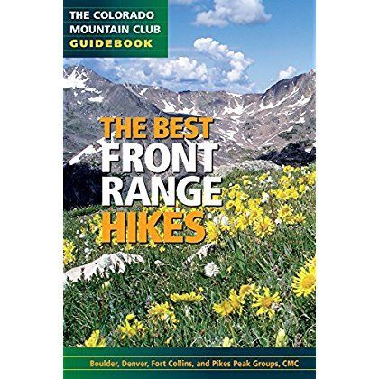 The Best Front Range Hikes (Colorado Mountain Club Guidebooks) -- You can get additional details at the image link.