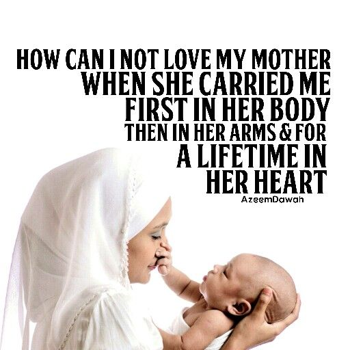 How can I not LOVE my MOTHER When she carried me  First in her body Then in her arms and for A lifetime in her HEART