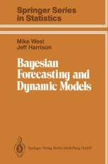 Bayesian Forecasting and Dynamic Models | Mike West | Springer