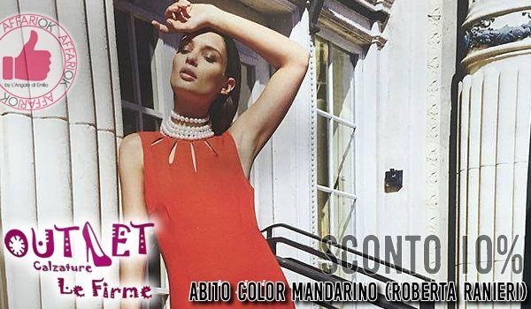 Abito Color Mandarino Roberta Ranieri Da Calzature Outlet Le Firme http://affariok.blogspot.it/2016/06/abito-color-mandarino-roberta-ranieri.html