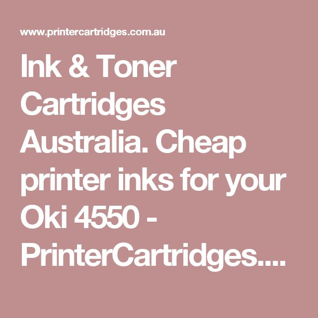 Ink & Toner Cartridges Australia. Cheap printer inks for your Oki 4550 - PrinterCartridges.com.au