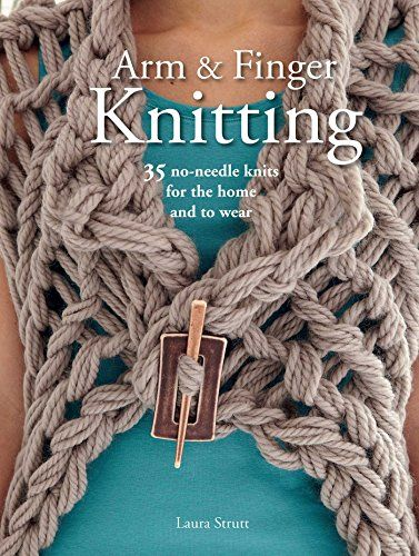 8 Best Arm Knitting Images On Pinterest Hand Crafts Knit Crochet
