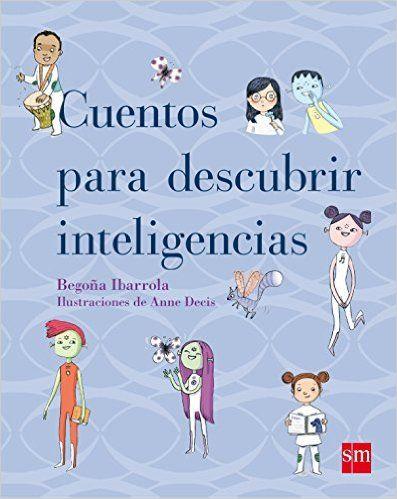 Cuentos para descubrir inteligencias Padres y maestros: Amazon.es: Begoña Ibarrola, Anne Decís: Libros