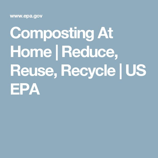 Composting At Home | Reduce, Reuse, Recycle | US EPA