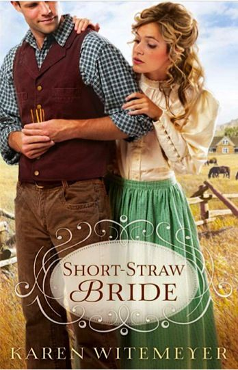 Short-Straw Bride by Karen Witemeyer ( I've read this book and it is really good  :) I give this book 5 stars I loved it <3 <3 <3