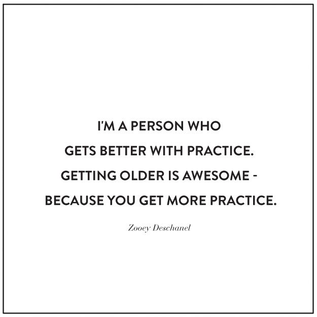 The Older I Get The Better I Was Quote: I'm A Person Who Gets Better With Practice. Getting Older