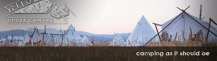 Glamping this summer in Yellowstone National Park staying at Yellowstone Under Canvas