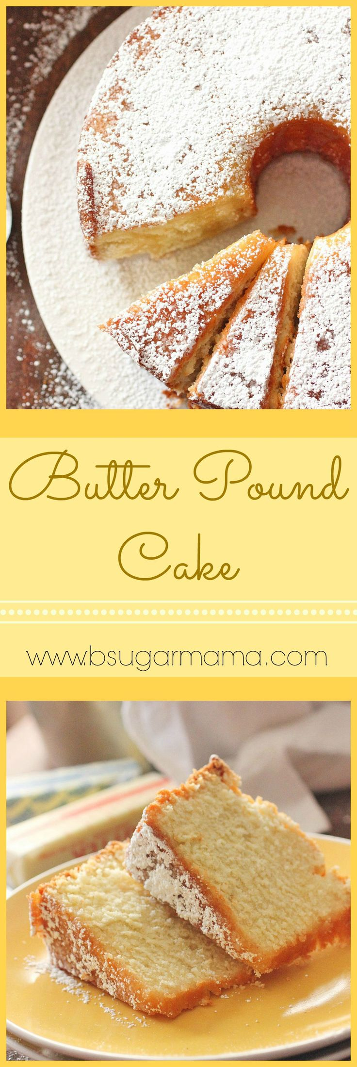 Butter Pound Cake: Amazing and delicious!