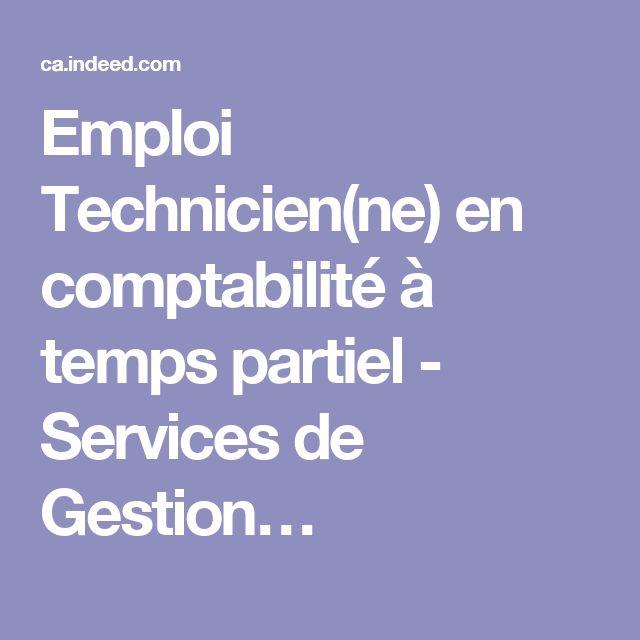 Emploi Technicien(ne) en comptabilité à temps partiel - Services de Gestion…