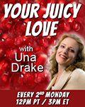 Your Juicy Love with Una Drake: Find Your Juicy Love!