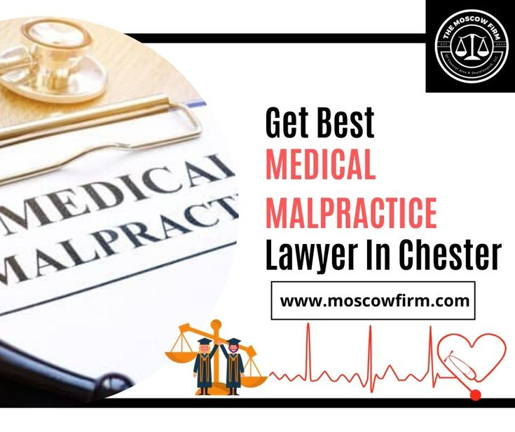 Get medical malpractice lawyer in chester medical