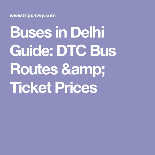 Buses in Delhi Guide: DTC Bus Routes & Ticket Prices