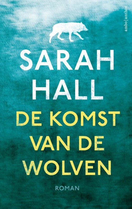 De komst van de wolven -Sarah Hall