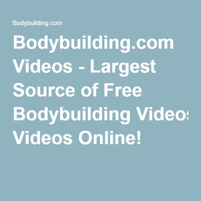 Bodybuilding.com Videos - Largest Source of Free Bodybuilding Videos Online!