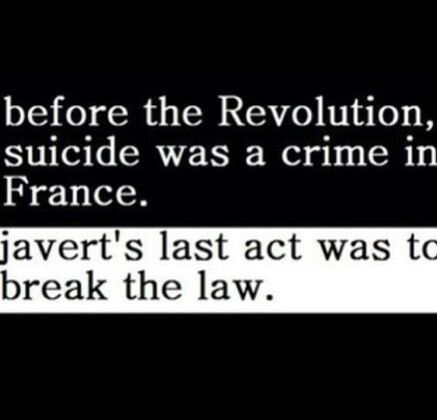 NO!!! I've seen this like three places and just NO!!! SUICIDE BECAME LEGAL IN ROUGHLY 1810, 20 YEARS BEFORE LES MIS!!!!! LES MIS IS NOT ABOUT THE REVOLUTION IT'S ABOUT THE JUNE REVOLTS!!! It's also the reason I know more about France in the 1800s than America, where I live. I think there was a war in 1812 but I don't know why