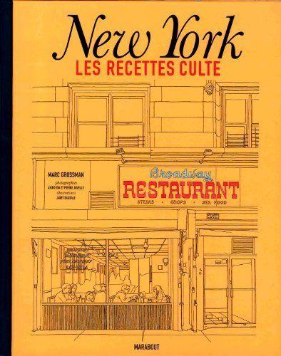New York, les recettes culte de Marc Grossman, http://www.amazon.fr/gp/product/2501079183/ref=cm_sw_r_pi_alp_4veLqb0X5WAS6