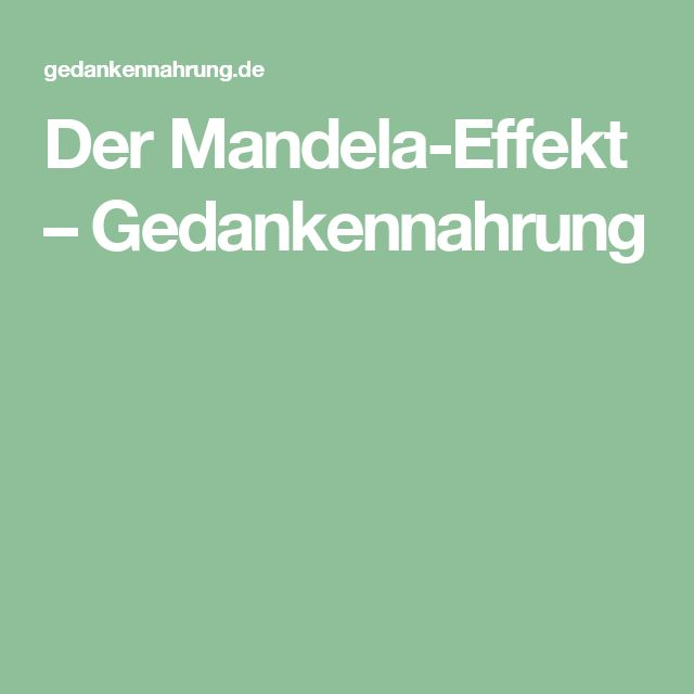 Der Mandela-Effekt – Gedankennahrung