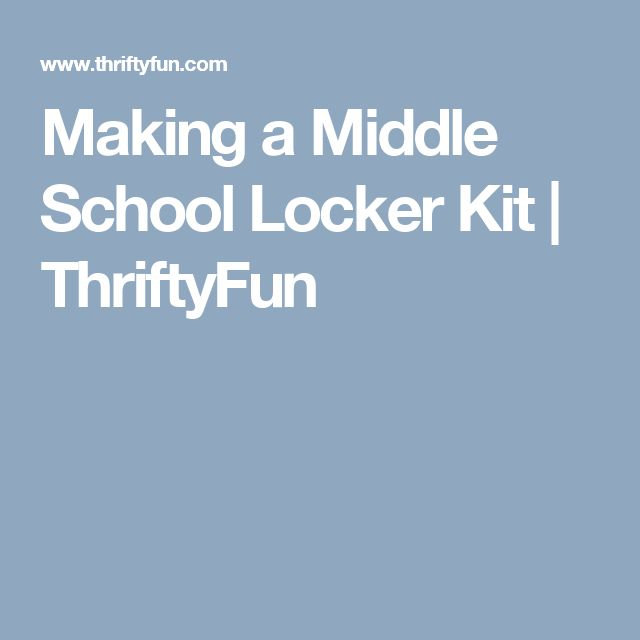 Making a Middle School Locker Kit | ThriftyFun