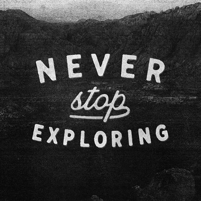 Never stop exploring #quote