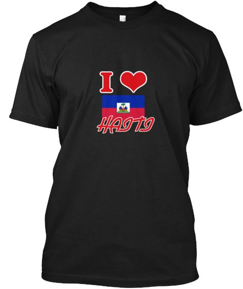 I Love Haiti Black T-Shirt Front - This is the perfect gift for someone who loves Haiti. Thank you for visiting my page (Related terms: I Heart Haiti,Haiti,Haitian,Haiti Travel,I Love My Country,Haiti Flag, Haiti Map,Haiti Language, Hai #Haiti, #Haitishirts...)