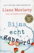55/52 Bijna echt gebeurd - Liane Moriarty. Weer een goed boek van deze schrijfster, hoewel het iets langer duurde voordat ik in het verhaal zat dan bij haar vorige boeken