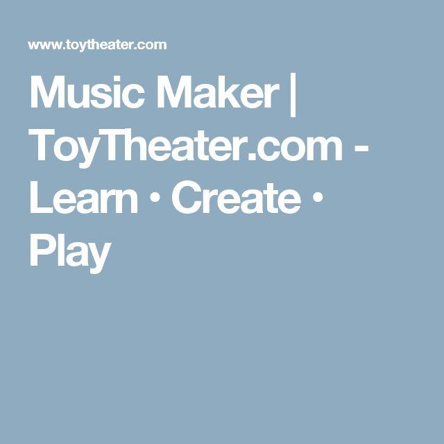 Music Maker | ToyTheater.com - Learn • Create • Play