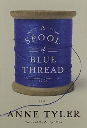 """A Spool of Blue Thread by Anne Tyler.   """"It was a beautiful, breezy, yellow-and-green afternoon."""" This is the way Abby Whitshank always begins the story of how she fell in love with Red that day in July 1959. The whole family--their two daughters and two sons, their grandchildren, even their faithful old dog--is on the porch, listening contentedly as Abby tells the tale they have heard so many times before. And yet this gathering is different too: Abby and Red are growing older."""