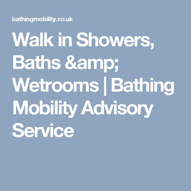 Walk in Showers, Baths & Wetrooms | Bathing Mobility Advisory Service