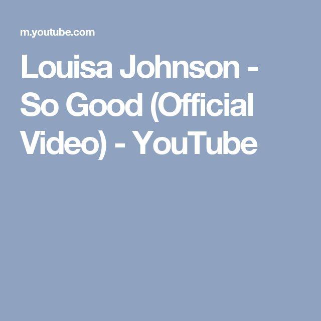 Louisa Johnson - So Good (Official Video) - YouTube