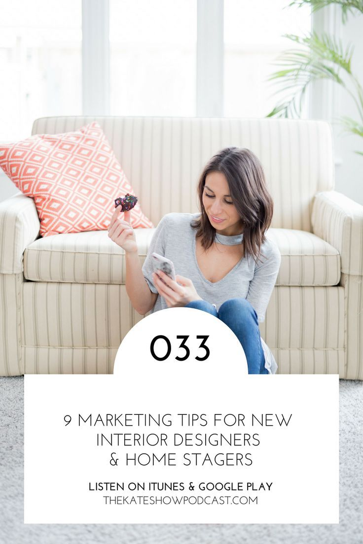 9 Marketing Tips For New Interior Designers Home Stagers