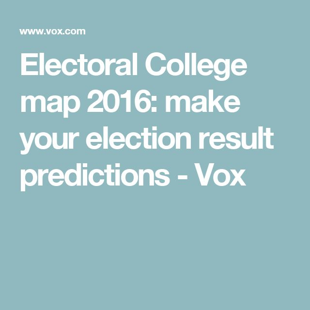 Electoral College map 2016: make your election result predictions - Vox