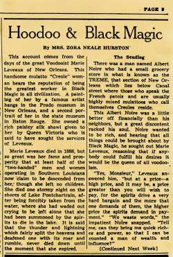 "HOODOO ARTICLE | published March 13, 1959 | Zora and the Study of Hoodoo ""I have landed here in the kingdom of Marie Laveau and expect to wear her crown someday - Conjure Queen as you suggested."" So starts a letter from Zora to famous black poet and writer, Langston Hughes, in 1928. Zora spent months in New Orleans and other parts of Louisiana researching the life and work of Laveau, the most powerful voodoo priestess in the world in the 1800's.""(ZORA NEALE HURSTON, a Life in Letters)"