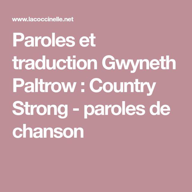 Paroles et traduction Gwyneth Paltrow : Country Strong - paroles de chanson