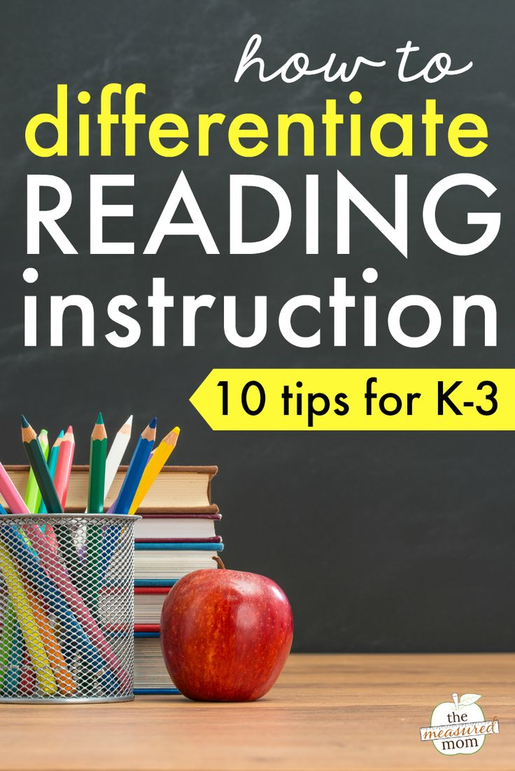 10 tips for differentiated reading instruction in K-3  from The Measured Mom.  (I particularly love #6.)