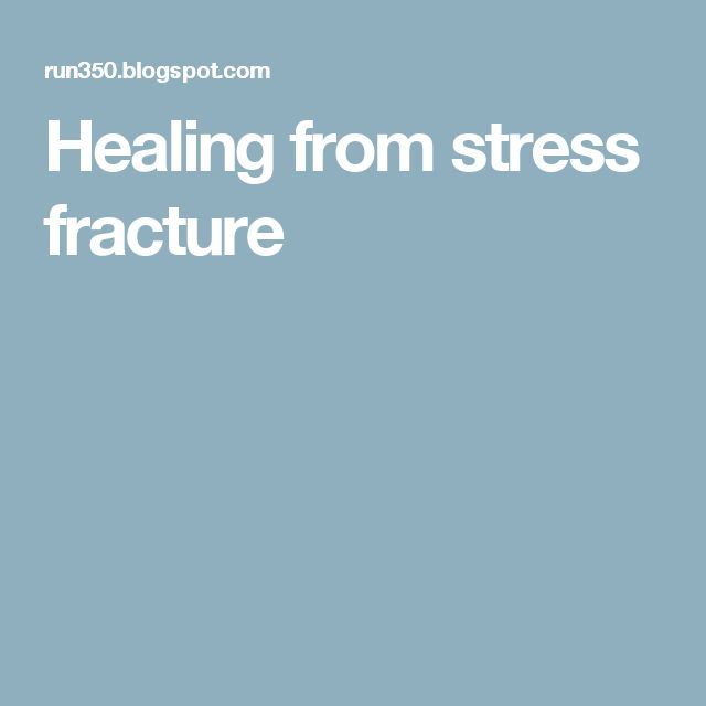 Healing from stress fracture