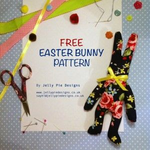 FREE PATTERN: Make Your Own Easter Bunny   Jelly Pie Designs