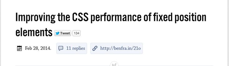 http://benfrain.com/improving-css-performance-fixed-position-elements/?utm_source=CSS-Weekly&utm_campaign=Issue-101&utm_medium=email