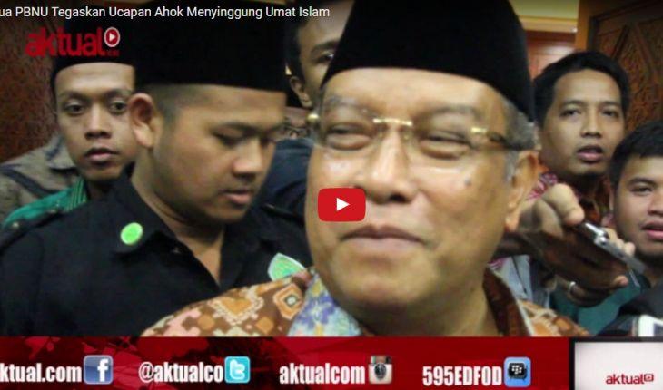 Said Aqil Siradj: Ucapan Ahok Telah Menyinggung Ummat Islam
