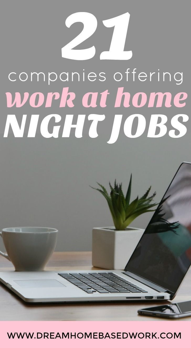 Need a Work from Home Night Job? Here's a list of 21 flexible options for moms��