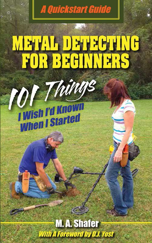 My new book on metal detecting for beginners! A 108-page Quickstart Guide. If you have the equipment, you can start reading while you eat your breakfast and be out hunting by lunchtime. If not, it'll help you pick good equipment before you get out. Truly the info I wish someone would have shared for me when I first started in the hobby!