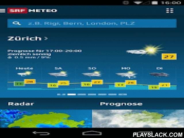 SRF Meteo  Android App - playslack.com , Mit der «SRF Meteo App» sind Sie immer auf dem Laufenden über das Wetter in der Schweiz und weltweit. Informieren Sie sich schnell und einfach über das Wetter an Ihren Lieblingsorten und vergleichen Sie die zugehörigen Prognosen auf einen Blick in der Favoritenübersicht. Das Niederschlagsradar zeigt Ihnen die Entwicklung der letzten sowie der kommenden Stunde. Bei Wetterextremen an Ihren bevorzugten Schweizer Orten werden Sie per Pushmeldungen und…