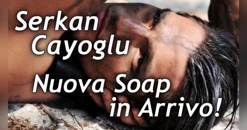 Serkan Cayoglu - Protagonista di una nuova fiction