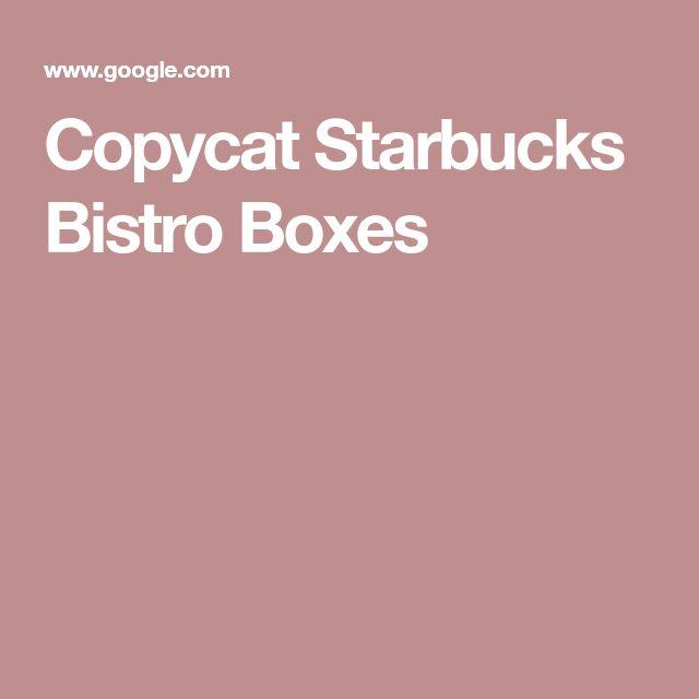Copycat Starbucks Bistro Boxes