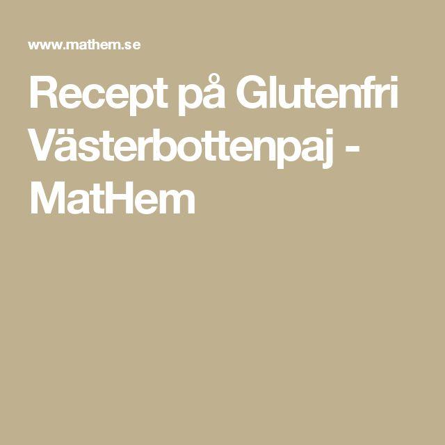 Recept på Glutenfri Västerbottenpaj - MatHem