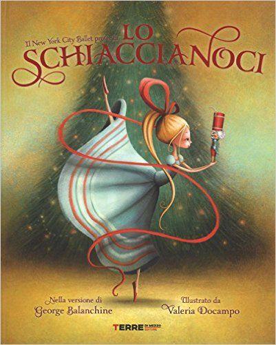Amazon.it: Lo Schiaccianoci - George Balanchine, Valeria Docampo - Libri