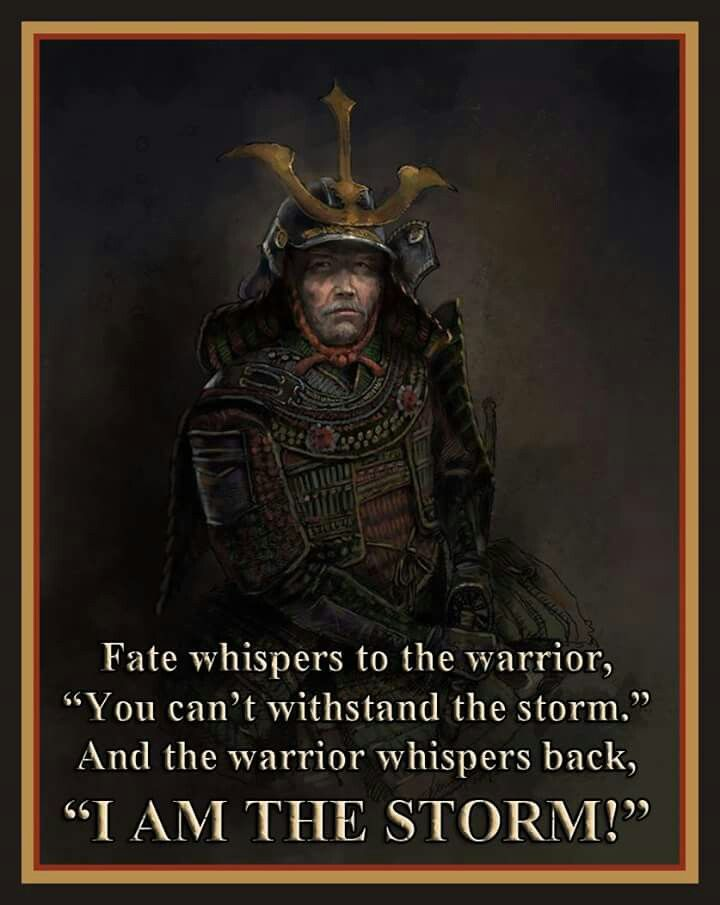 Fate Whispers To The Warrior You Cannot Withstand This Storm The