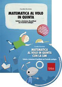 Matematica al volo in quinta con la LIM (KIT: libro + CD-ROM)