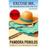 Excuse Me, My Brains Have Stepped Out (Kindle Edition)By Pandora Poikilos