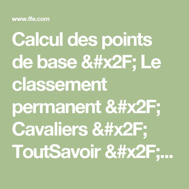 Calcul des points de base / Le classement permanent / Cavaliers / ToutSavoir / Sites FFE - Portail FFE - Proc�dures Fédérales